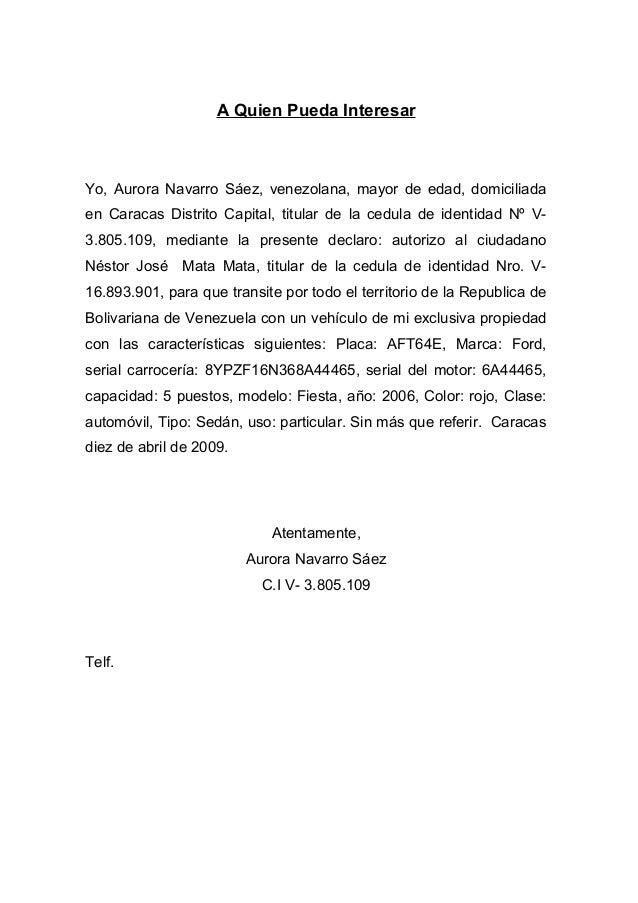 A Quien Pueda Interesar  Yo, Aurora Navarro Sáez, venezolana, mayor de edad, domiciliada  en Caracas Distrito Capital, tit...