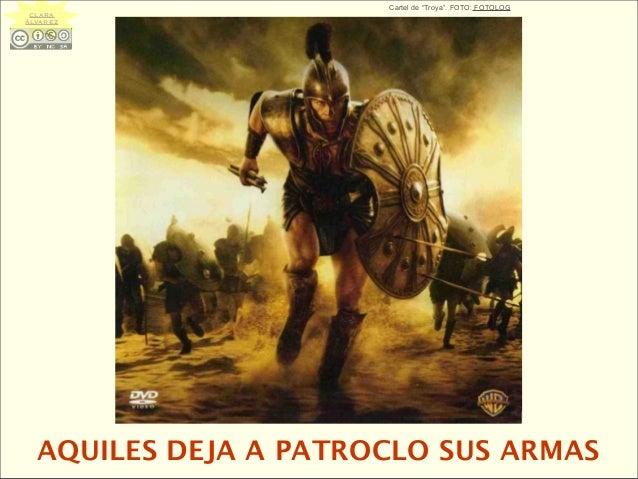"""AQUILES DEJA A PATROCLO SUS ARMAS Cartel de """"Troya"""". FOTO: FOTOLOG CLARA ÁLVAREZ"""