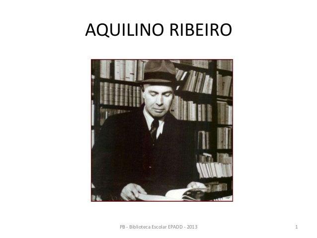 AQUILINO RIBEIRO1PB - Biblioteca Escolar EPADD - 2013