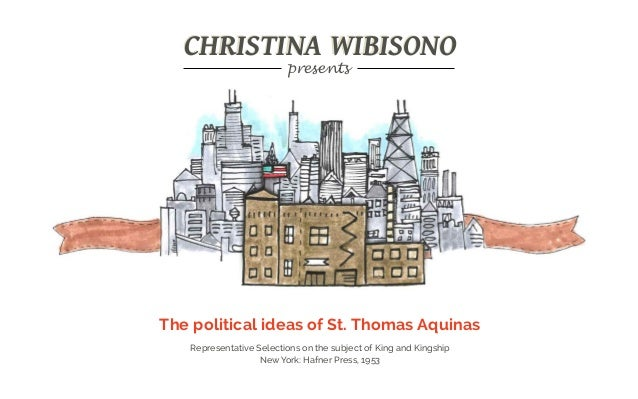 saint thomas aquinas political theory analysis Definition of thomas aquinas, st (c 1224–1274) – our online dictionary has thomas aquinas, st (c 1224–1274) information from encyclopedia of philosophy dictionary.