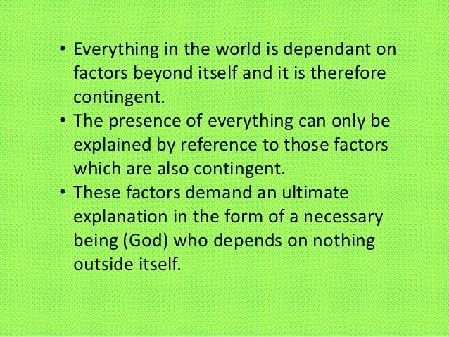 aquinas third way 0 introduction in the previous post, i looked at aquinas' third way argument, as presented by apologist tom peeler he proposed a causal principle, similar to what aquinas proposed.