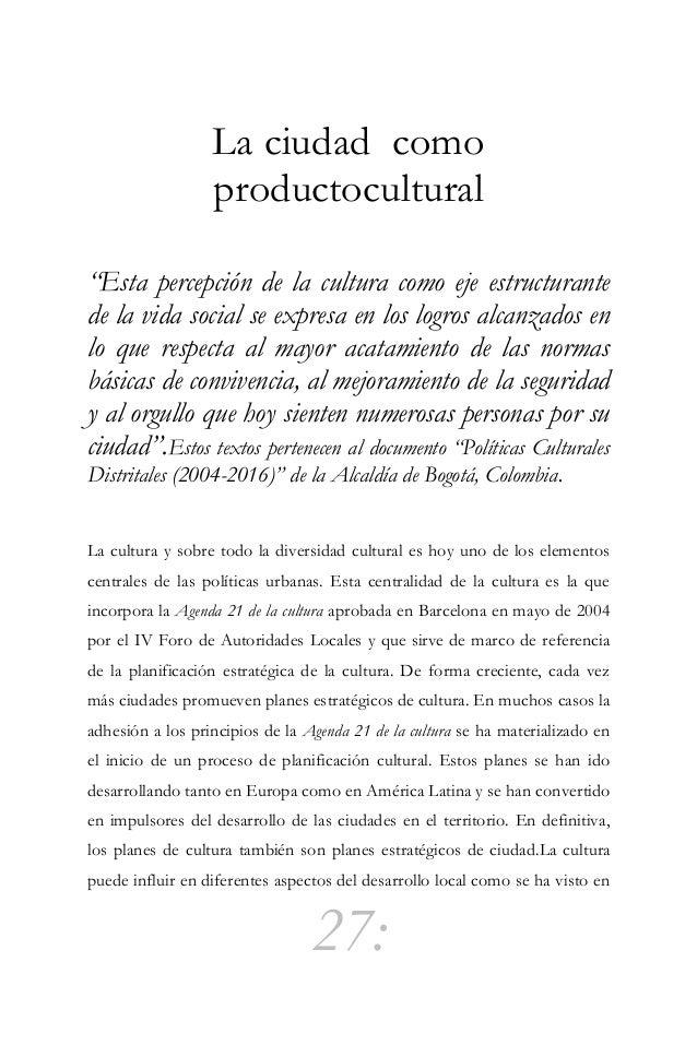 28: varias ciudades que desde hace años han trabajado con la cultura en su agenda de trabajo: reforzando la identidad y la...