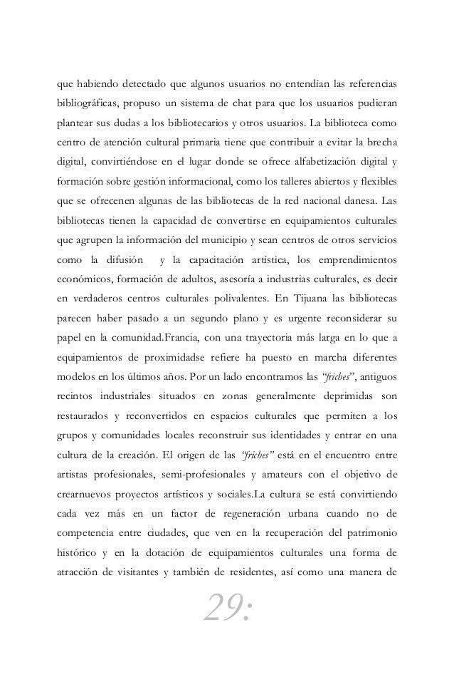 30: acumularatributos de diferenciación con otros enclaves y territorios. La cultura debe ser el centro de dónde partir ha...