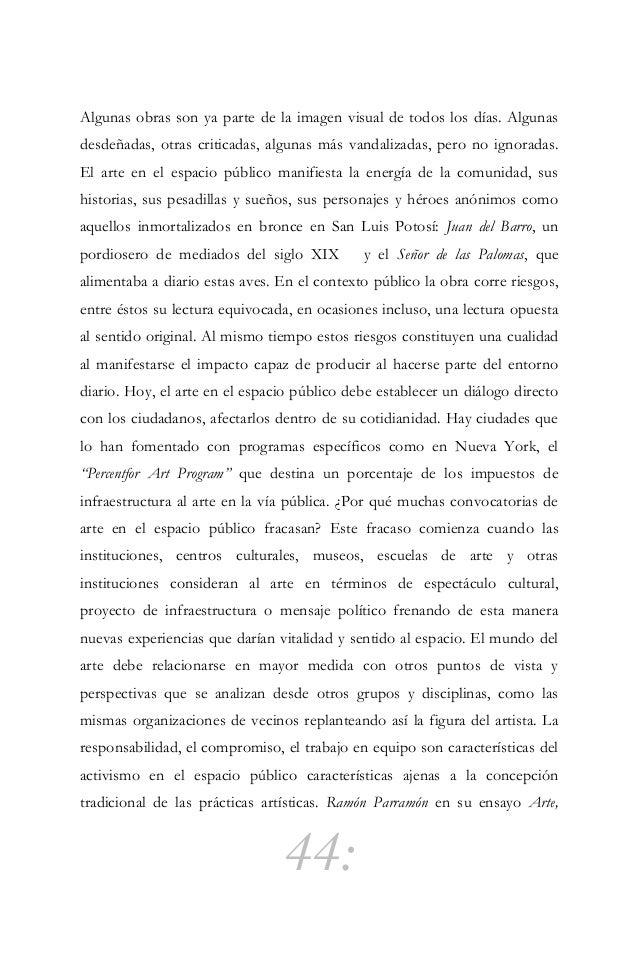 """45: participación y espacio público dice que """"Es una responsabilidad que ha de asumir el arte aunque con ello ponga en pel..."""
