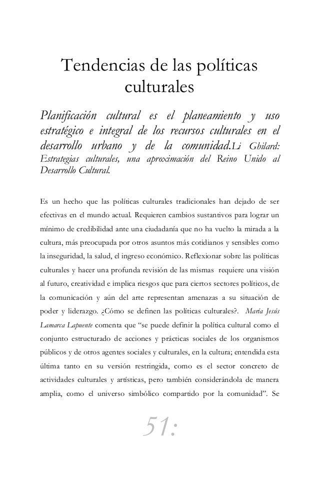52: habla de cuatro principios básicos de donde parte el desarrollo de las políticas culturales (Lluís Bonet): el valor es...