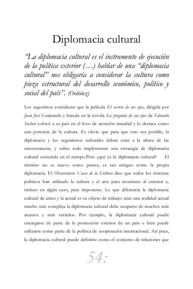 55: sitúan los valores y los recursos culturales como los elementos centrales para difundir las expresiones culturales de ...