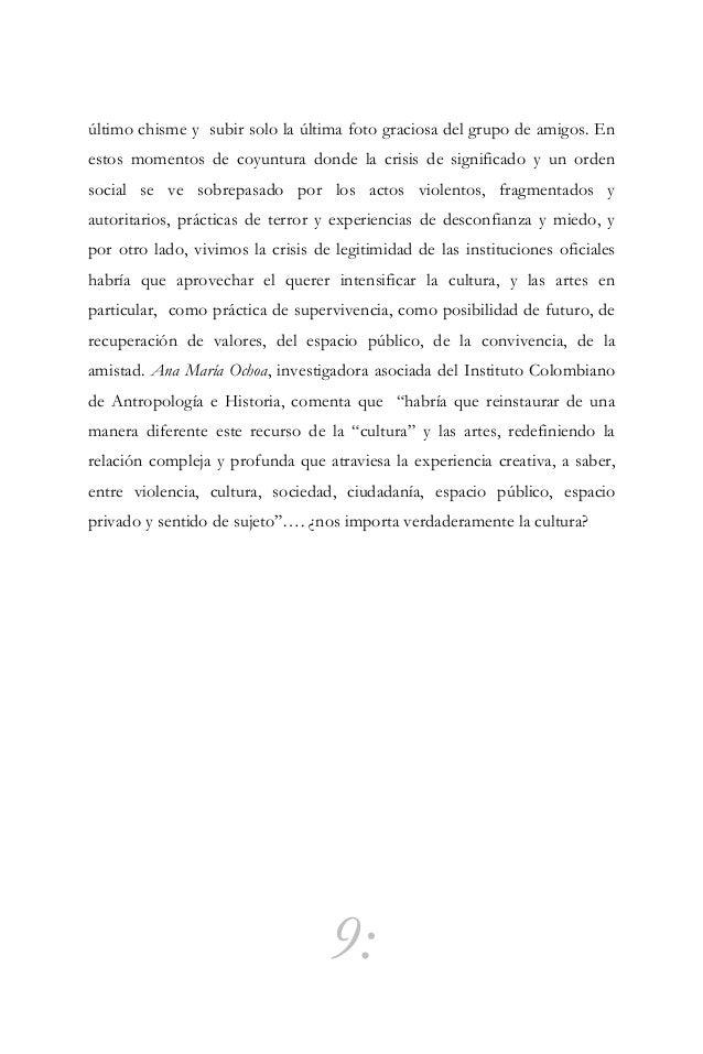 """10: La cultura… Entre lo indefinible y la ausencia """"El diálogo entre operadores culturales e inversores se asemeja a una b..."""