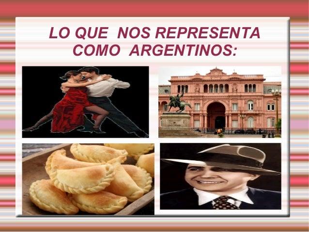 LO QUE NOS REPRESENTA COMO ARGENTINOS: