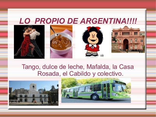 LO PROPIO DE ARGENTINA!!!! Tango, dulce de leche, Mafalda, la Casa Rosada, el Cabildo y colectivo.