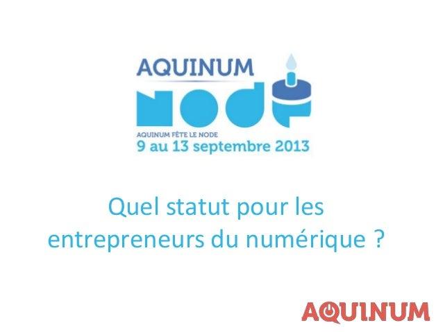 Quel statut pour les entrepreneurs du numérique ?