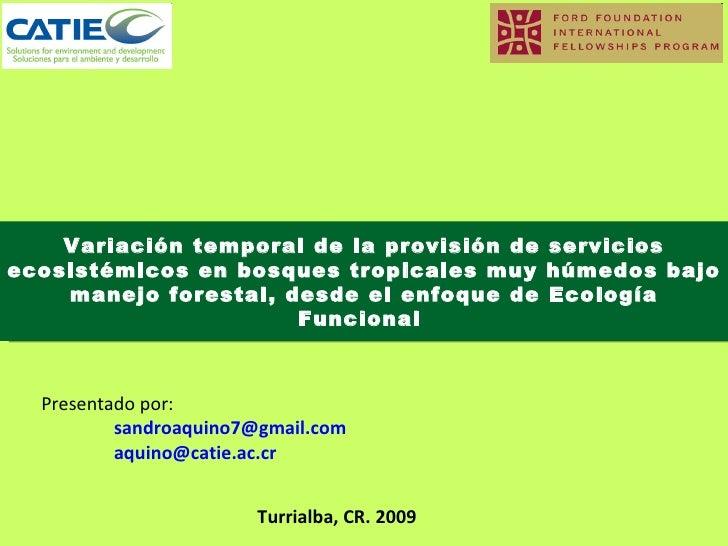 Variación temporal de la provisión de servicios ecosistémicos en bosques tropicales muy húmedos bajo manejo forestal, desd...