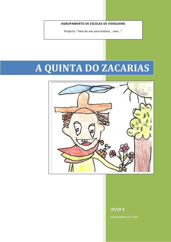 """AGRUPAMENTO DE ESCOLAS DE VIDIGUEIRAProjecto: """"Vem ler-me uma história... vem...""""A QUINTA DO ZACARIAS2º/3º ENOVEMBRO DE 20..."""