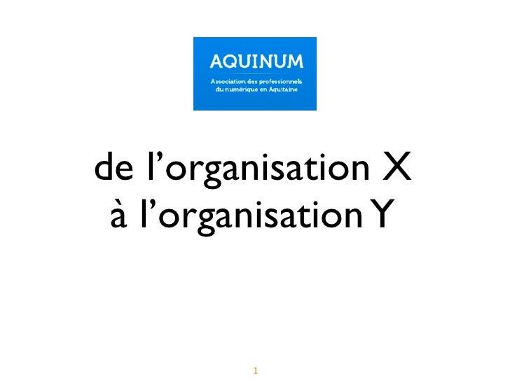 de l'organisation X à l'organisation Y         1