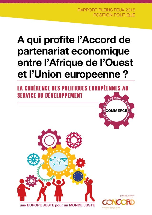 RAPPORT PLEINS FEUX 2015 POSITION POLITIQUE A qui profite l'Accord de partenariat economique entre l'Afrique de l'Ouest et...