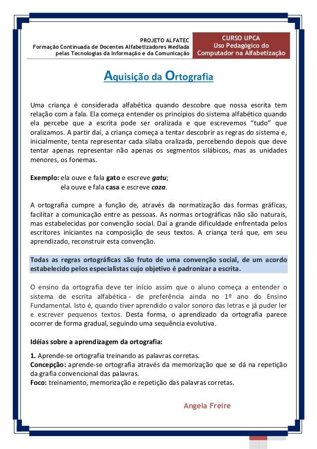 PROJETO ALFATEC Formação Continuada de Docentes Alfabetizadores Mediada pelas Tecnologias da Informação e da Comunicação C...