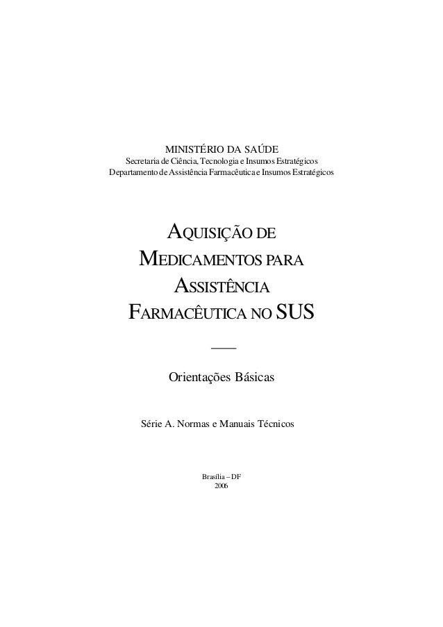 MINISTÉRIO DA SAÚDE Secretaria de Ciência, Tecnologia e Insumos Estratégicos DepartamentodeAssistênciaFarmacêuticaeInsumos...