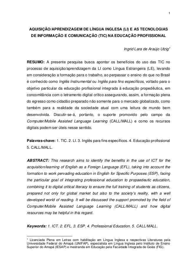 1 AQUISIÇÃO/APRENDIZAGEM DE LÍNGUA INGLESA (LI) E AS TECNOLOGIAS DE INFORMAÇÃO E COMUNICAÇÃO (TIC) NA EDUCAÇÃO PROFISSIONA...