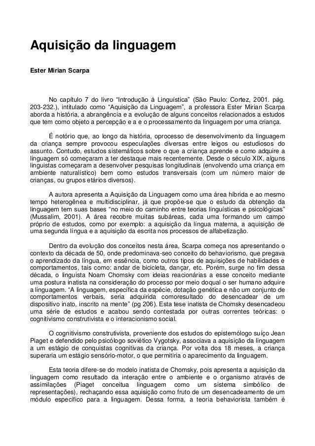 """Aquisição da linguagem Ester Mirian Scarpa  No capítulo 7 do livro """"Introdução à Linguística"""" (São Paulo: Cortez, 2001. pá..."""