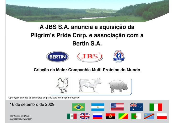 A JBS S.A. anuncia a aquisição da                      Pilgrim's Pride Corp. e associação com a                           ...