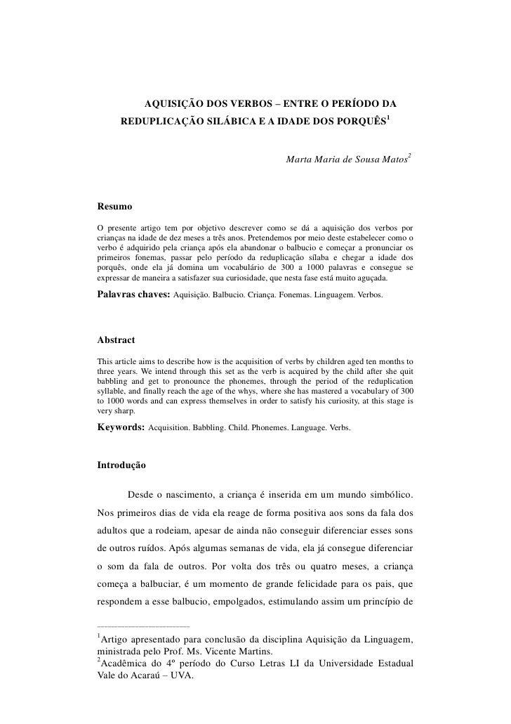 AQUISIÇÃO DOS VERBOS – ENTRE O PERÍODO DA       REDUPLICAÇÃO SILÁBICA E A IDADE DOS PORQUÊS1                              ...