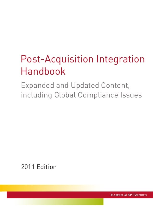Expanded and Updated Content, including Global Compliance Issues 2011 Edition Post-Acquisition Integration Handbook