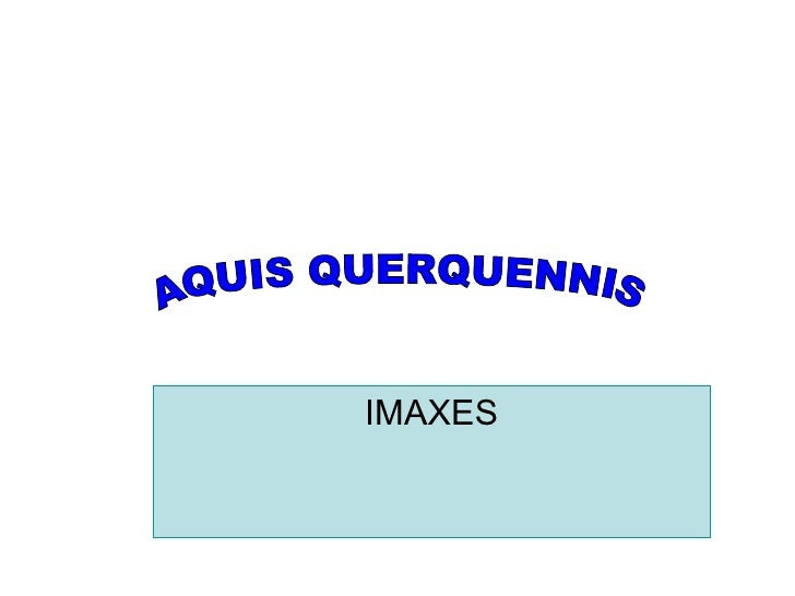 IMAXES AQUIS QUERQUENNIS