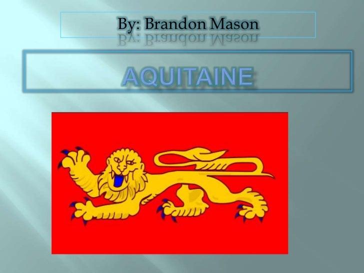 By: Brandon Mason<br />Aquitaine<br />
