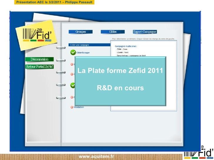 La Plate forme Zefid 2011 R&D en cours