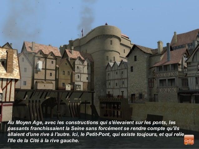Au Moyen Age, avec les constructions qui sélevaient sur les ponts, lespassants franchissaient la Seine sans forcément se r...