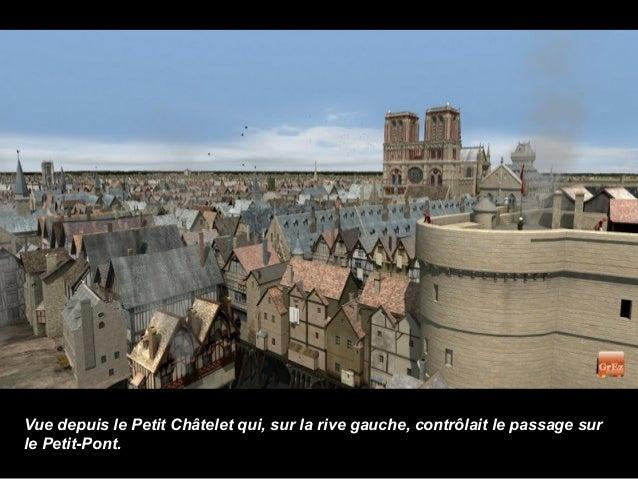 Vue depuis le Petit Châtelet qui, sur la rive gauche, contrôlait le passage surle Petit-Pont.
