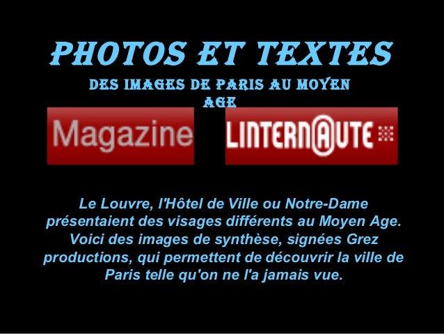 Le Louvre, lHôtel de Ville ou Notre-Dameprésentaient des visages différents au Moyen Age.Voici des images de synthèse, sig...