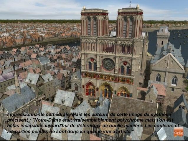 """Impressionnante cathédrale. Mais les auteurs de cette image de synthèseprécisent : """"Notre-Dame était vraisemblablement pol..."""