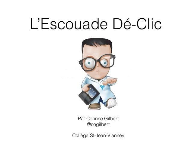 L'Escouade Dé-Clic Par Corinne Gilbert @cogilbert ! Collège St-Jean-Vianney