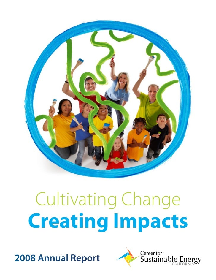 Cultivating Change   Creating Impacts 2008 Annual Report                          1