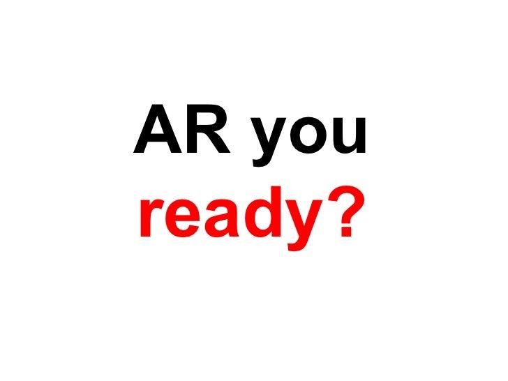 AR you ready?