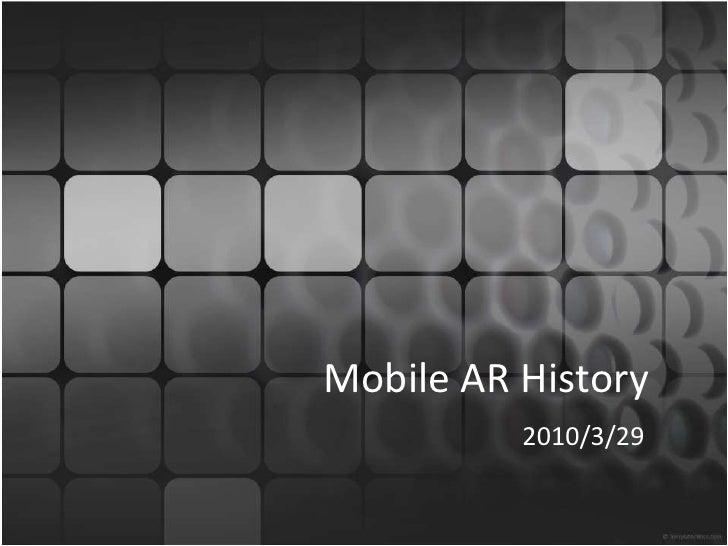 Mobile AR History<br />2010/3/29<br />