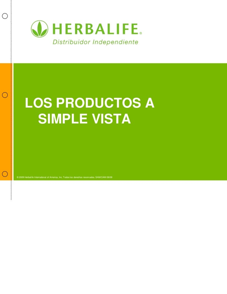 LOS PRODUCTOS A         SIMPLE VISTA© 2009 Herbalife International of America, Inc. Todos los derechos reservados. SAM/CAM...
