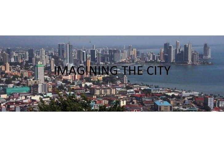 IMAGINING THE CITY