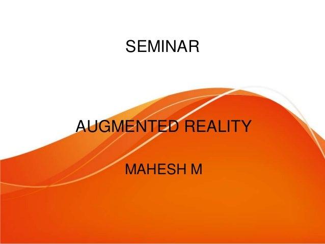 SEMINAR  AUGMENTED REALITY MAHESH M