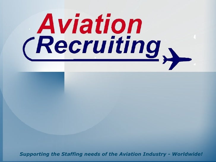 Supporting the Staffing needs of the Aviation Industry - Worldwide!