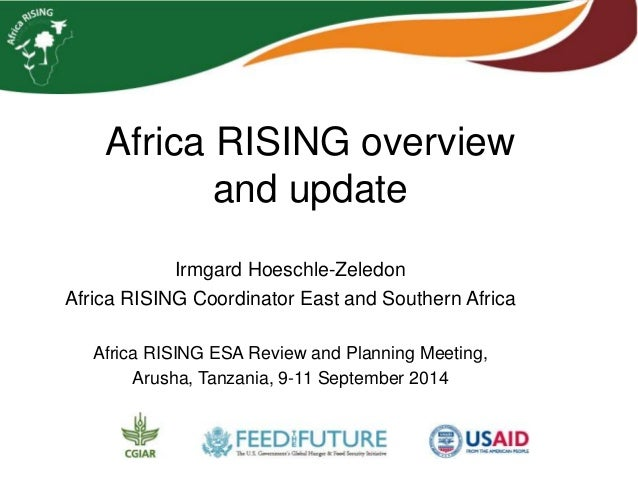 Africa RISING overview  and update  Irmgard Hoeschle-Zeledon  Africa RISING Coordinator East and Southern Africa  Africa R...