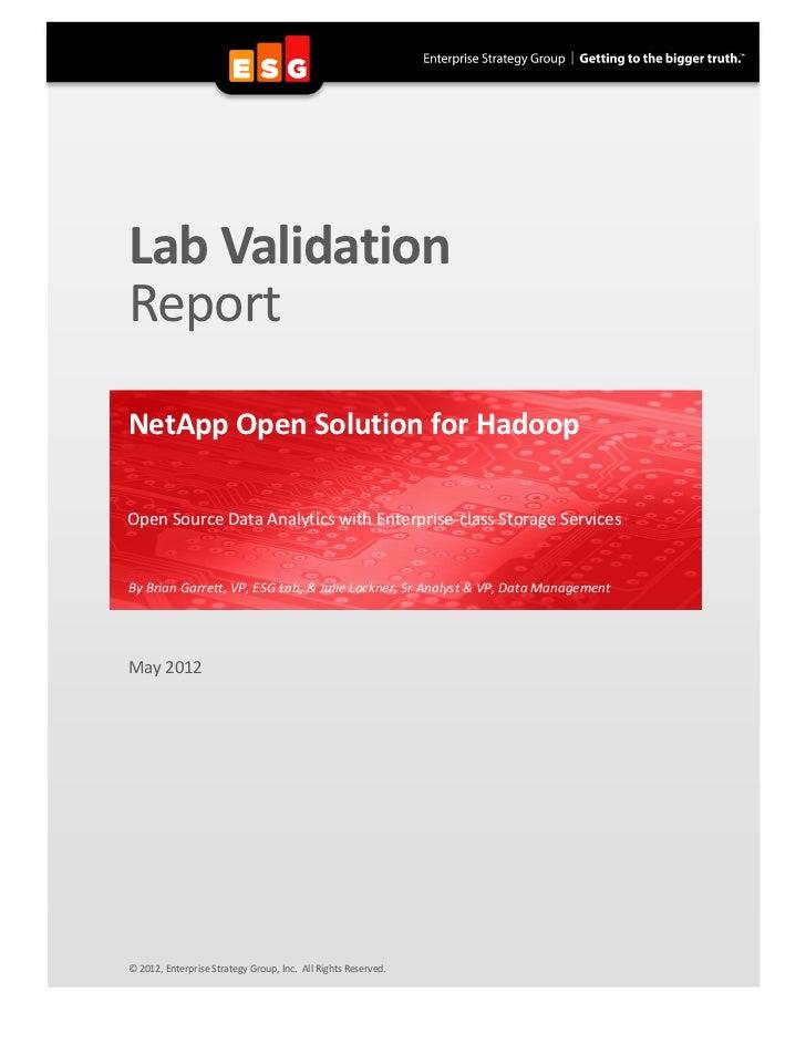 Lab ValidationReportNetApp Open Solution for HadoopOpen Source Data Analytics with Enterprise-class Storage ServicesBy Bri...