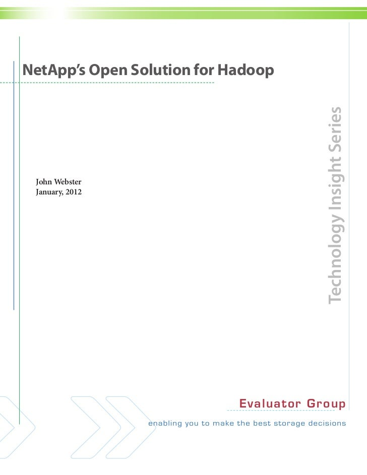 NetApp's Open Solution for Hadoop                                           Technology Insight Series John Webster January...