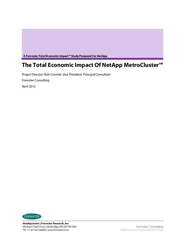 A Forrester Total Economic Impact™ Study Prepared For NetAppThe Total Economic Impact Of NetApp MetroCluster™Project Direc...