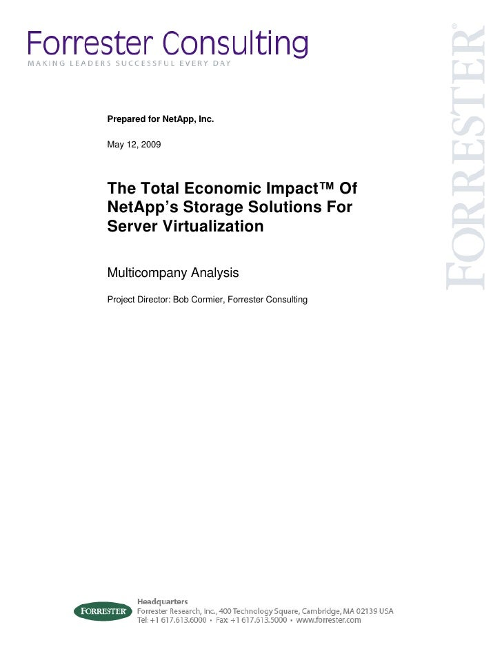 Prepared for NetApp, Inc.  May 12, 2009     The Total Economic Impact™ Of NetApp's Storage Solutions For Server Virtualiza...