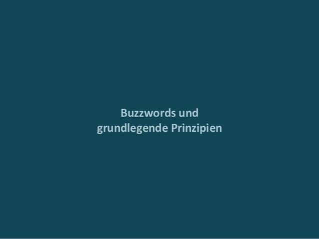 Buzzwordsund grundlegendePrinzipien