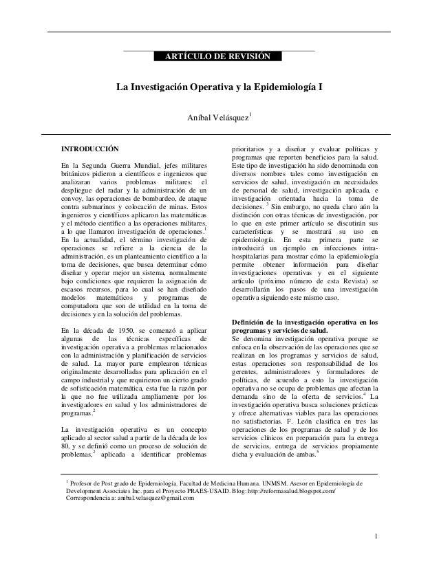1 ARTÍCULO DE REVISIÓN La Investigación Operativa y la Epidemiología I Aníbal Velásquez1 INTRODUCCIÓN En la Segunda Guerra...