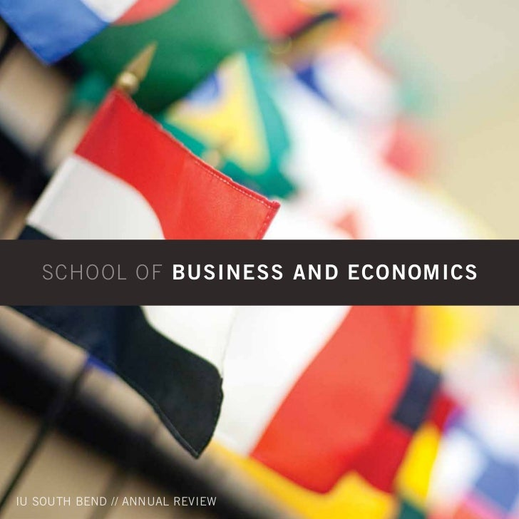 School of Business and economics     IU SoUth Bend // AnnUAl RevIew