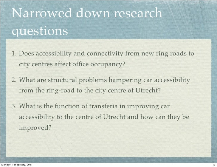 Narrowed down research       questions       1. Does accessibility and connectivity from new ring roads to             cit...