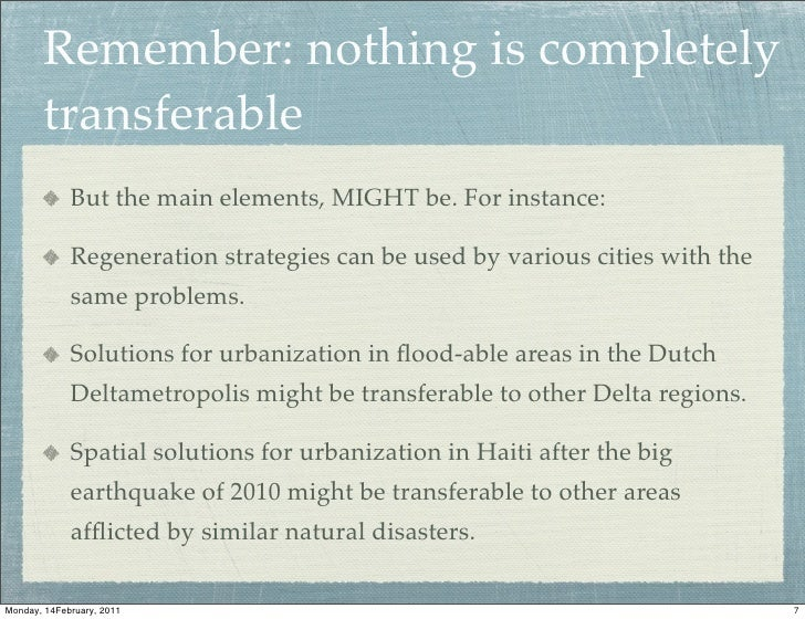 Remember: nothing is completely       transferable             But the main elements, MIGHT be. For instance:             ...